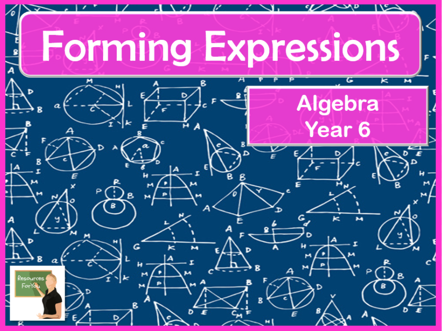 Maths Algebra- Forming Expressions Year 6