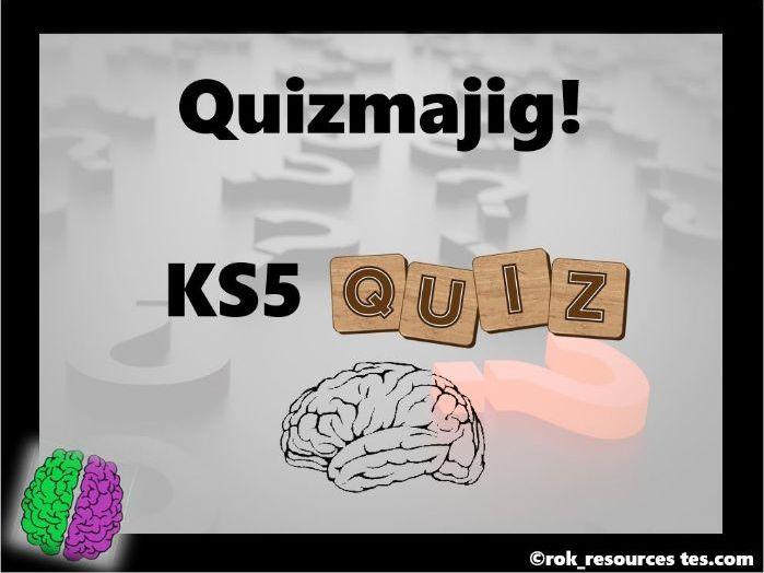 KS5 Quiz - Quizmajig