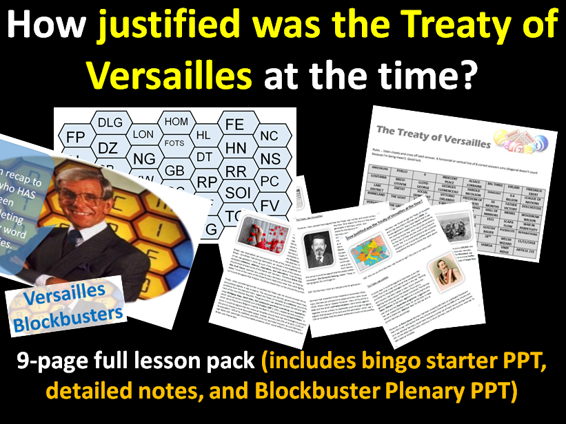 How justified was Versailles? - 9-page full lesson (Bingo starter, notes, Blockbusters Activity)