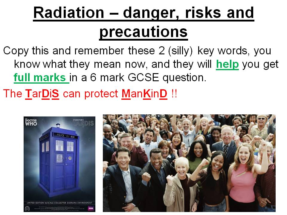 Radiation dangers, safety, risk, precautions. ionisation, irradiation, contamination and Marie Curie