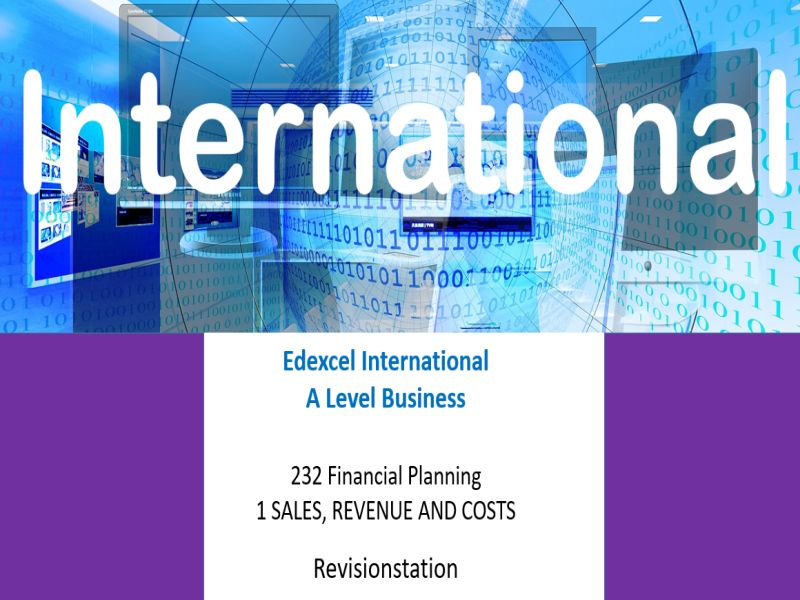 Pearson Edexcel International A Level Business (232) 1 Sales revenue and costs