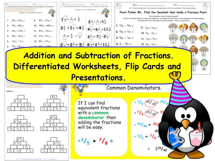 Add and Subtract Fractions - Y5 Differentiated Worksheets (13 pages), 54 Flip Cards + Presentations