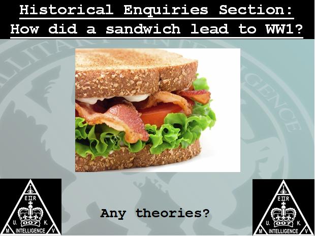 How did a sandwich lead to WW1?
