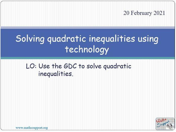 Solving quadratic inequalities using technology