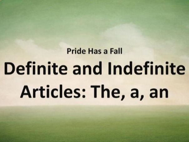 Definate and in-definate Articles.