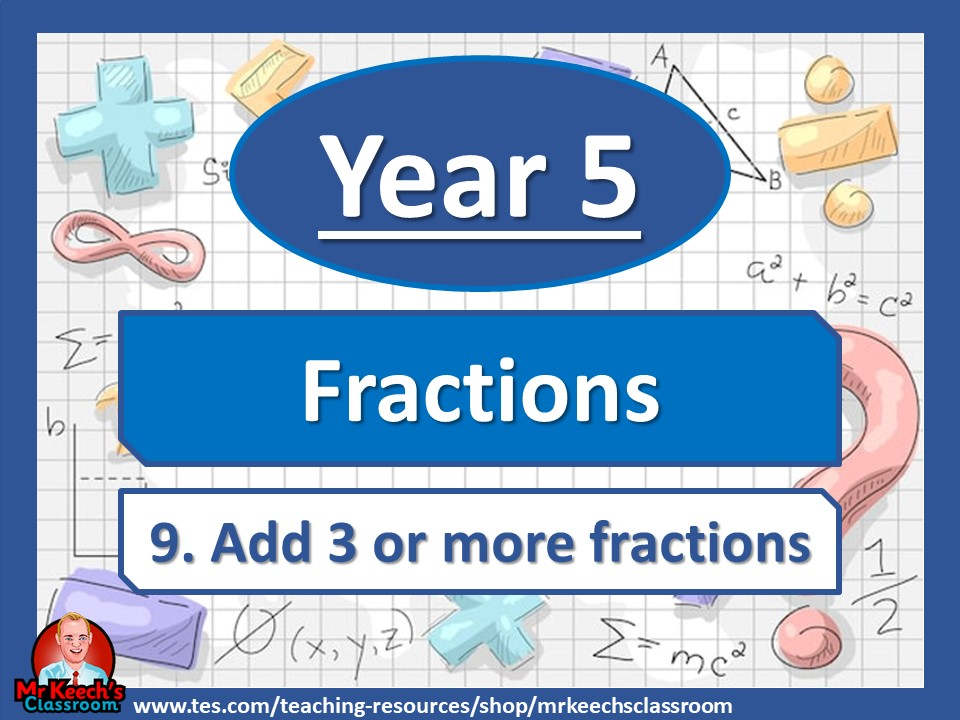 Year 5 – Fractions – Add 3 or More Fractions- White Rose Maths