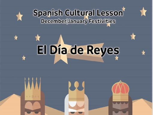 Spanish Cultural Lesson| December-January Festivities: El Dia de Reyes