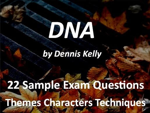 DNA by Dennis Kelly Exam Questions