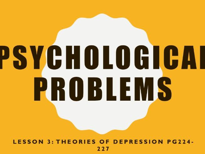 AQA GCSE Psychology (New Syllabus) Lesson 3 of 6 -Psychological Problems- Theories of Depression