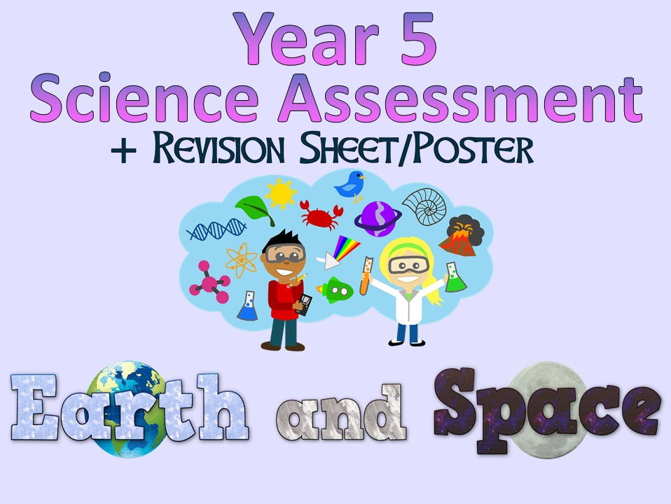 Year 5 Science Assessment: Earth and Space + Revision Sheet/Poster