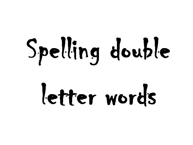 When to double. Spelling words with double letter patterns.