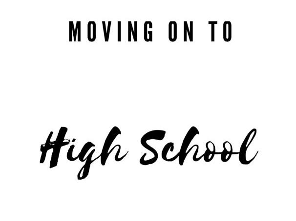 Moving on to High School