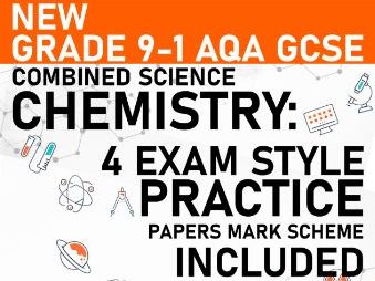 PREDICTED 2021 AQA GCSE Combined Science Chemistry Practice Paper - Mark Scheme Included - Paper 2