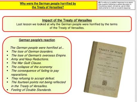 GCSE Conflict and Tension Why were the German people horrified by the Treaty of Versailles pt2