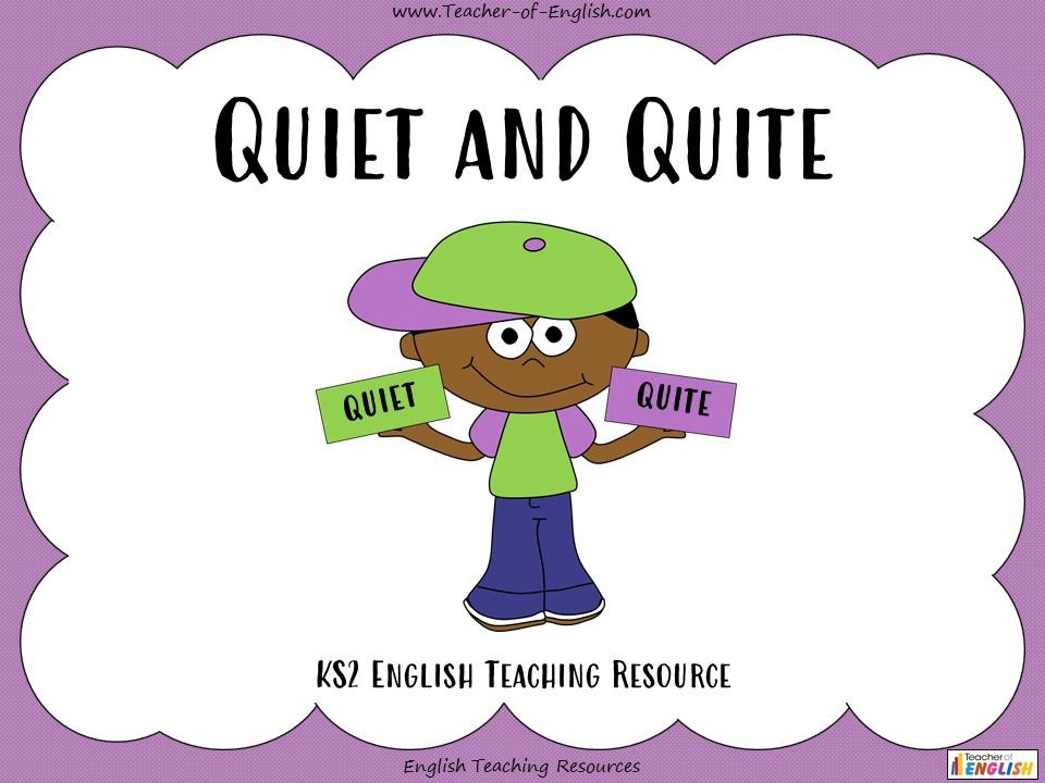 Quiet and Quite