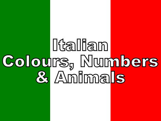 ITALIAN - Colour, Numbers & Animals BUNDLE