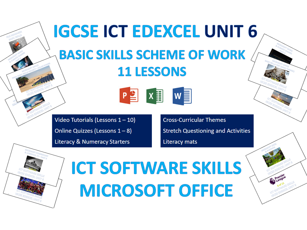 ICT IGCSE EDEXCEL UNIT 6 - SOFTWARE SKILLS (BASIC) 11 LESSONS