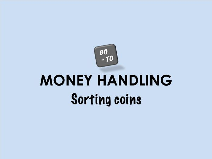 Money Handling - Sorting Coins