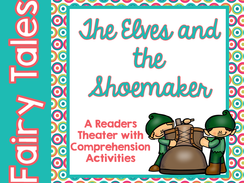 Fairy Tale Readers Theater The Elves and the Shoemaker with Comprehension Activities