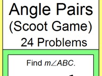 ANGLES: ANGLE PAIRS - SCOOT GAME OR WALK AROUND - 24 PROBLEMS