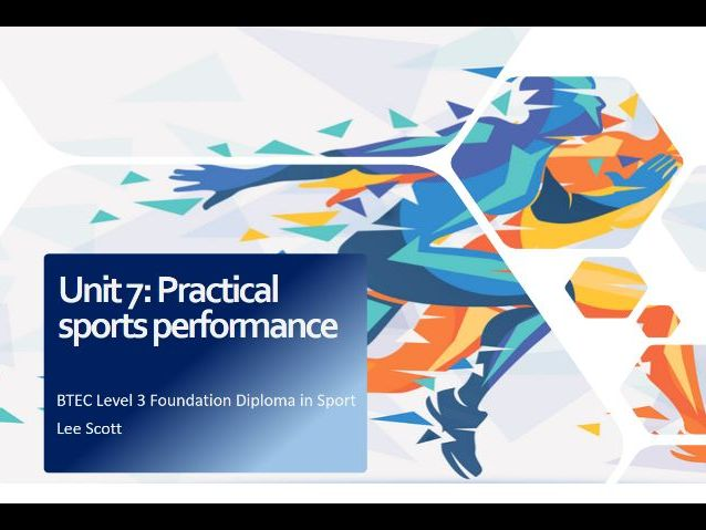 Unit 7 - Practical sports performance (BTEC Level 3 Sport)