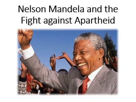 Nelson Mandela and the Fight against Apartheid