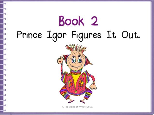 Growth Mindset - Book 2 – Prince Igor Figures It Out  by The World Of Whyse.