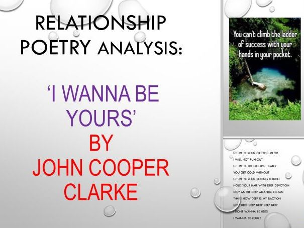'i wanna be yours' by John Cooper Clarke: Edexcel Relationship Poetry