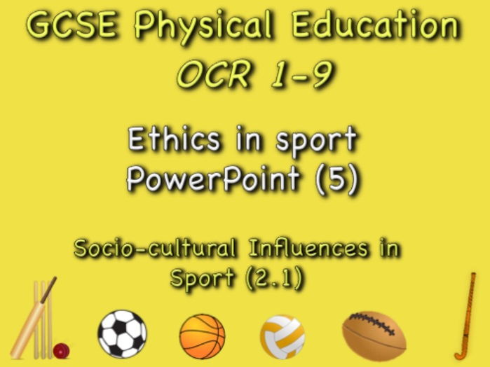 GCSE OCR PE (2.1) Socio-Cultural Influences   - Ethics in sport PowerPoint