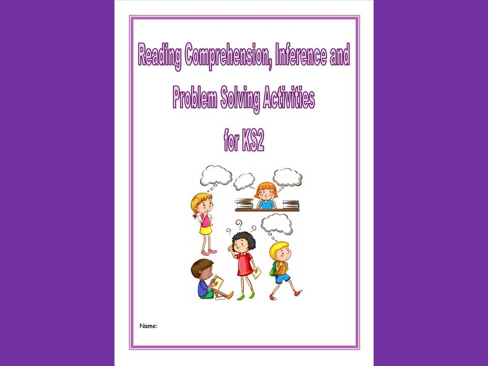Reading Comprehension, Inference,Problem Solving/Homework Activities for KS2 children