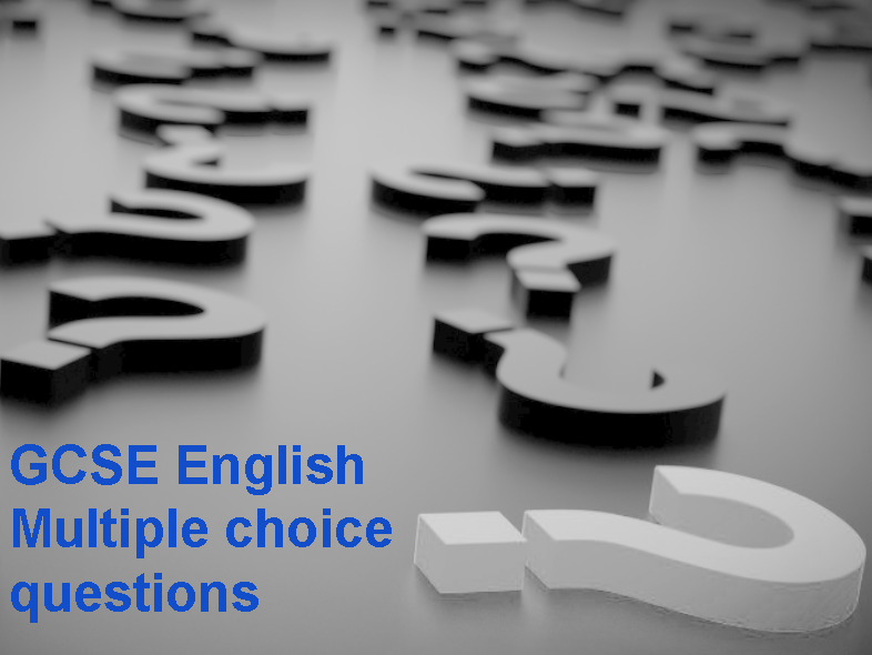 GCSE English Multiple choice questions