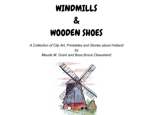 WINDMILLS & WOODEN SHOES - Holland from American Eyes.