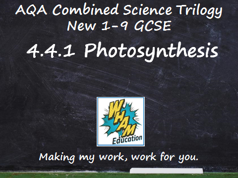 AQA Combined Science Trilogy: 4.4.1 Photosynthesis