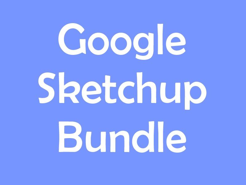 Google Sketchup Bundle - 3d Printing