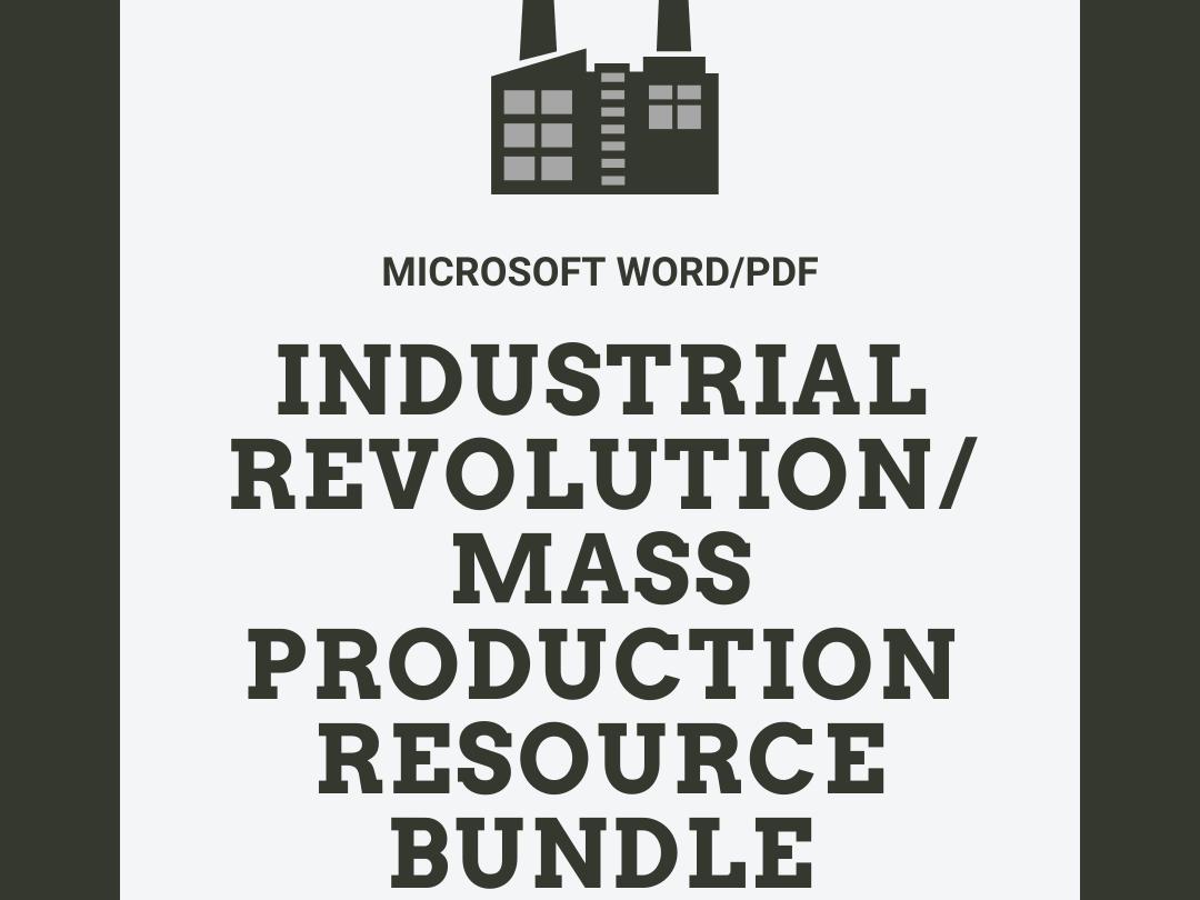 Industrial Revolution/Mass Production Resource Bundle