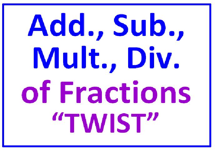 "Add & Sub of Fractions Bubbles ""TWIST"" PLUS Mult & Div of Fractions Bubbles ""TWIST"""