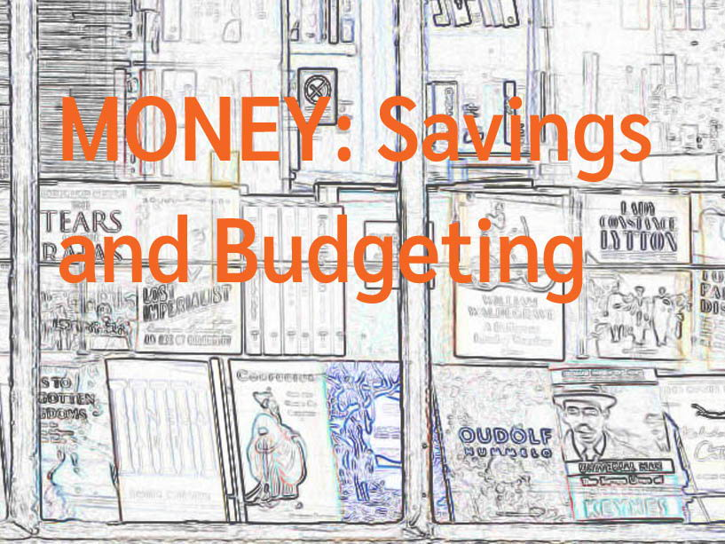 MONEY: Savings and Budgeting