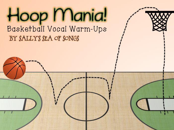Hoop Mania!  Basketball Animated Vocal Warm-Ups