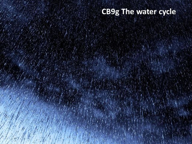 CB9g The water cycle