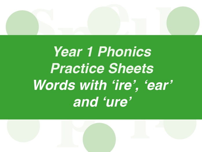Phonics Practice Sheets: Year 1 words with ire, ear and ure