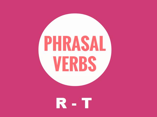 Phrasal Verbs: R - T REVISION Worksheet (50% OFF)