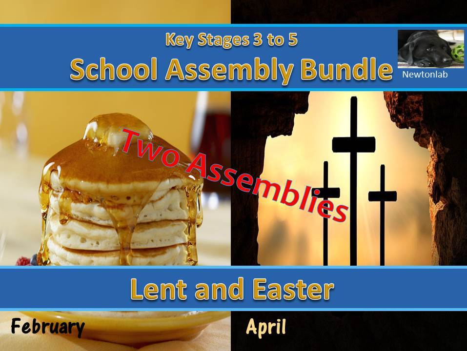 Lent and Easter Assembly  Bundle - Key Stages 3 to 5