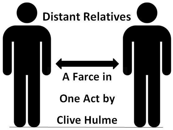 Distant Relatives - A Socially Distanced Farce
