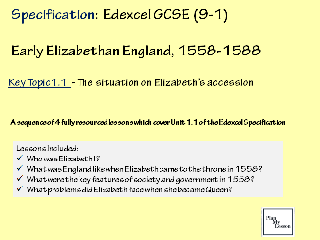Edexcel GCSE (9-1) Early Elizabethan England, 1558-1588.  Unit1.1 The situation on Elizabeth's accession