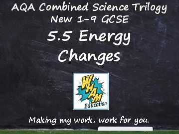 AQA Combined Science Trilogy: 5.5 Energy Changes