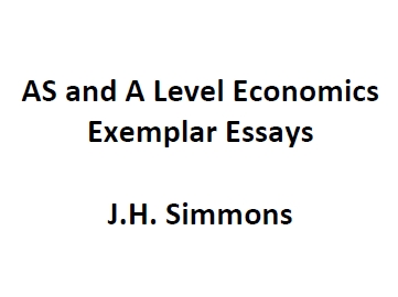 AS and A Level Economics Exemplar Essays