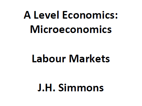 Microeconomics: Labour Markets