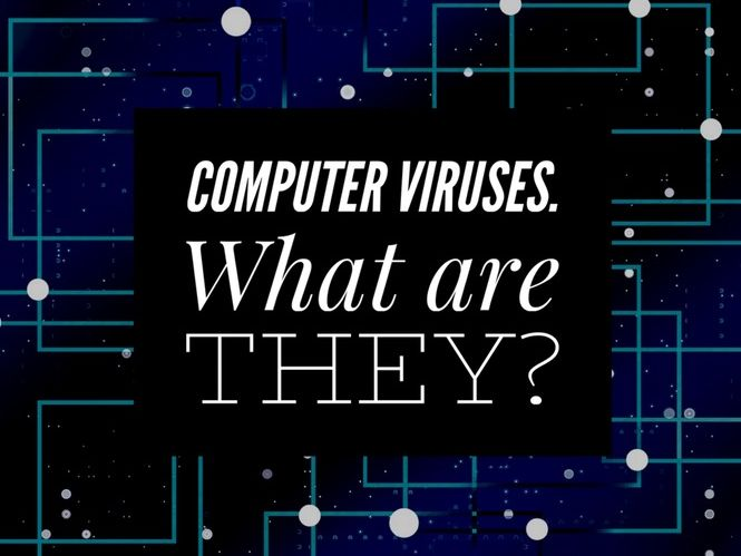 Computer Viruses - What are they?