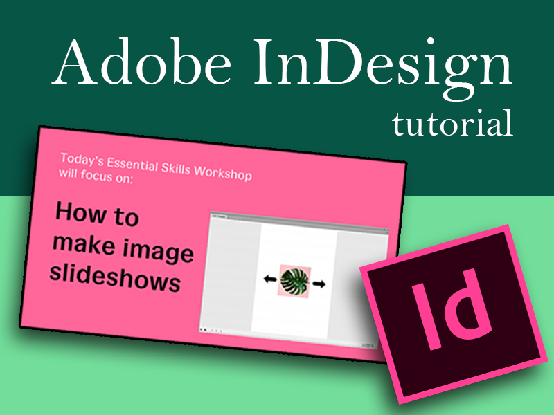 InDesign: Creating Image Slideshows
