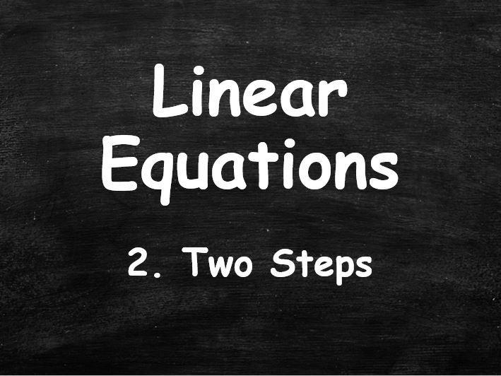 ALGEBRA. Linear Equations. 2. Two Steps